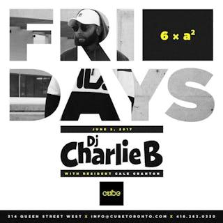 Fridays w/ Charlie B